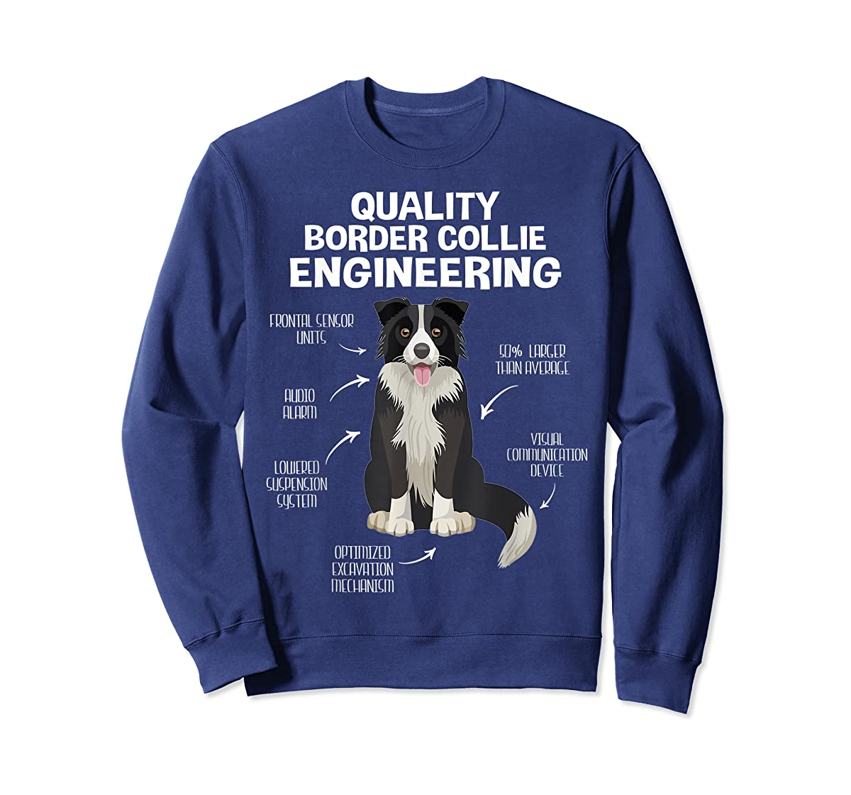 Quality Border Collie Engineering Dog Lover Gift T-Shirt-Sweatshirt-Navy
