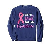 I Wear Pink For My Grandma Shirt - Breast Cancer Awareness Sweatshirt Navy
