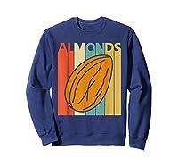 Vintage Retro Almonds Almond Nuts Gift Shirts Sweatshirt Navy