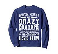Back Off I Have A Crazy Grandpa Born In December Funny Shirts Sweatshirt Navy