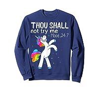 Thou Shall Not Try Me Mood 24:7 Funny Unicorn Tshirt Gifts Sweatshirt Navy
