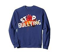 Stop Bullying Cute Unique Anti Bullying Gift Shirts Sweatshirt Navy