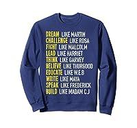 Dream Like Martin Inspirational Black History T-shirt Sweatshirt Navy