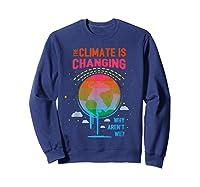 Climate Change Warming Awareness Earth Day T-shirt Sweatshirt Navy
