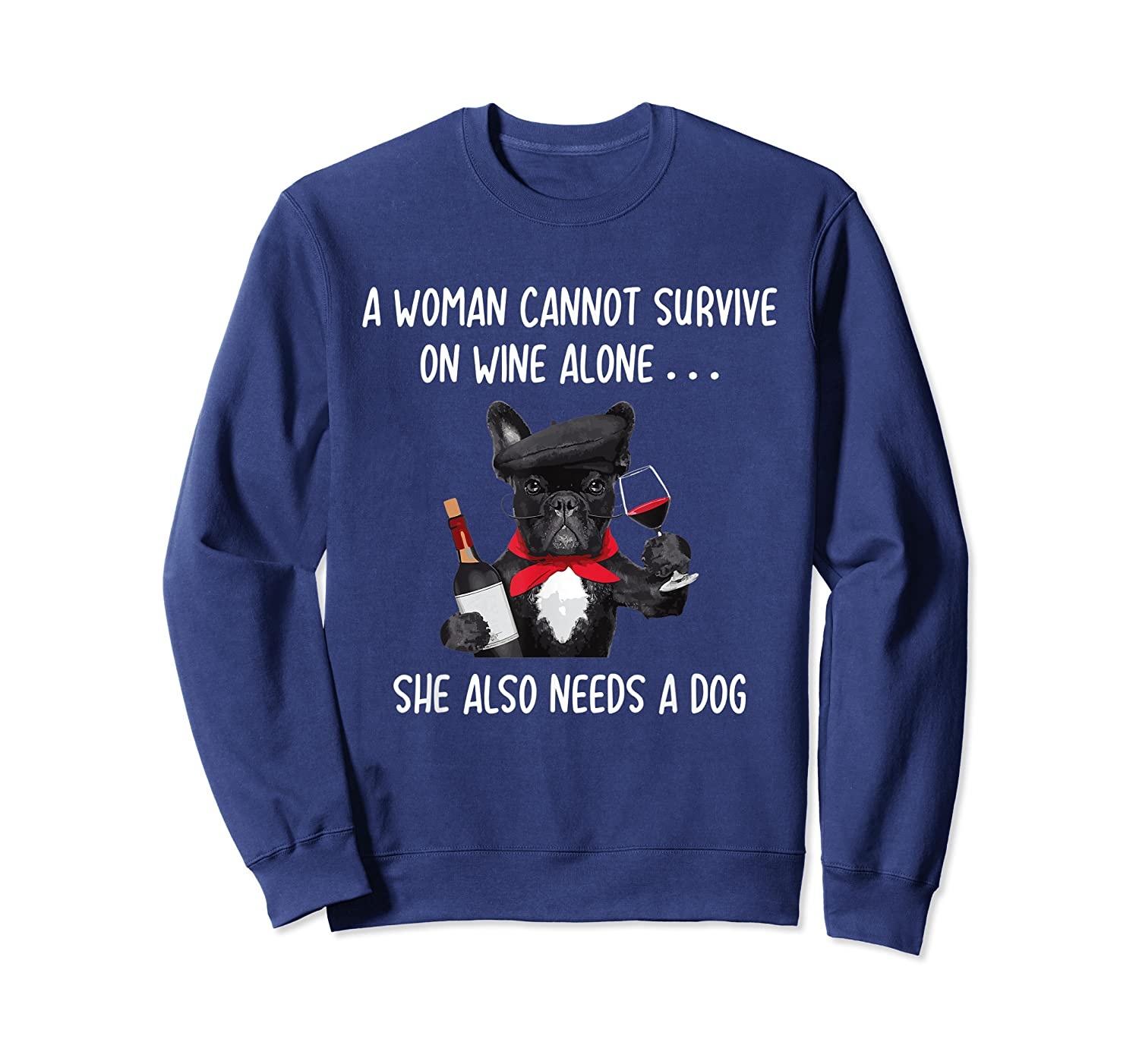 Woman Cannot Survive On Wine Lone She Lso Needs Shirts Crewneck Sweater