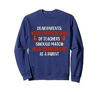 Dear Parents Your Expectations Of Teas T Shirt Sweatshirt Navy