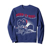 Funny Keep It Real Filmmakers Film Lovers Gift Shirts Sweatshirt Navy