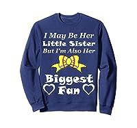 May Be Her Little Sister Biggest Fan Softball Shirts Sweatshirt Navy