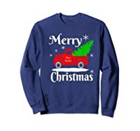 Merry Christmas Old Vintage Red Truck With Christmas Tree Shirts Sweatshirt Navy