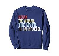 Megan The Woman The Myth T-shirt First Name Tee Sweatshirt Navy
