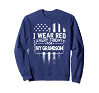 Wear Red Every Friday For My Grandson Military Shirts Sweatshirt Navy