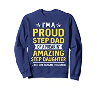 Proud Step Dad Of A Freaking Amazing Step Daughter 2 Shirts Sweatshirt Navy