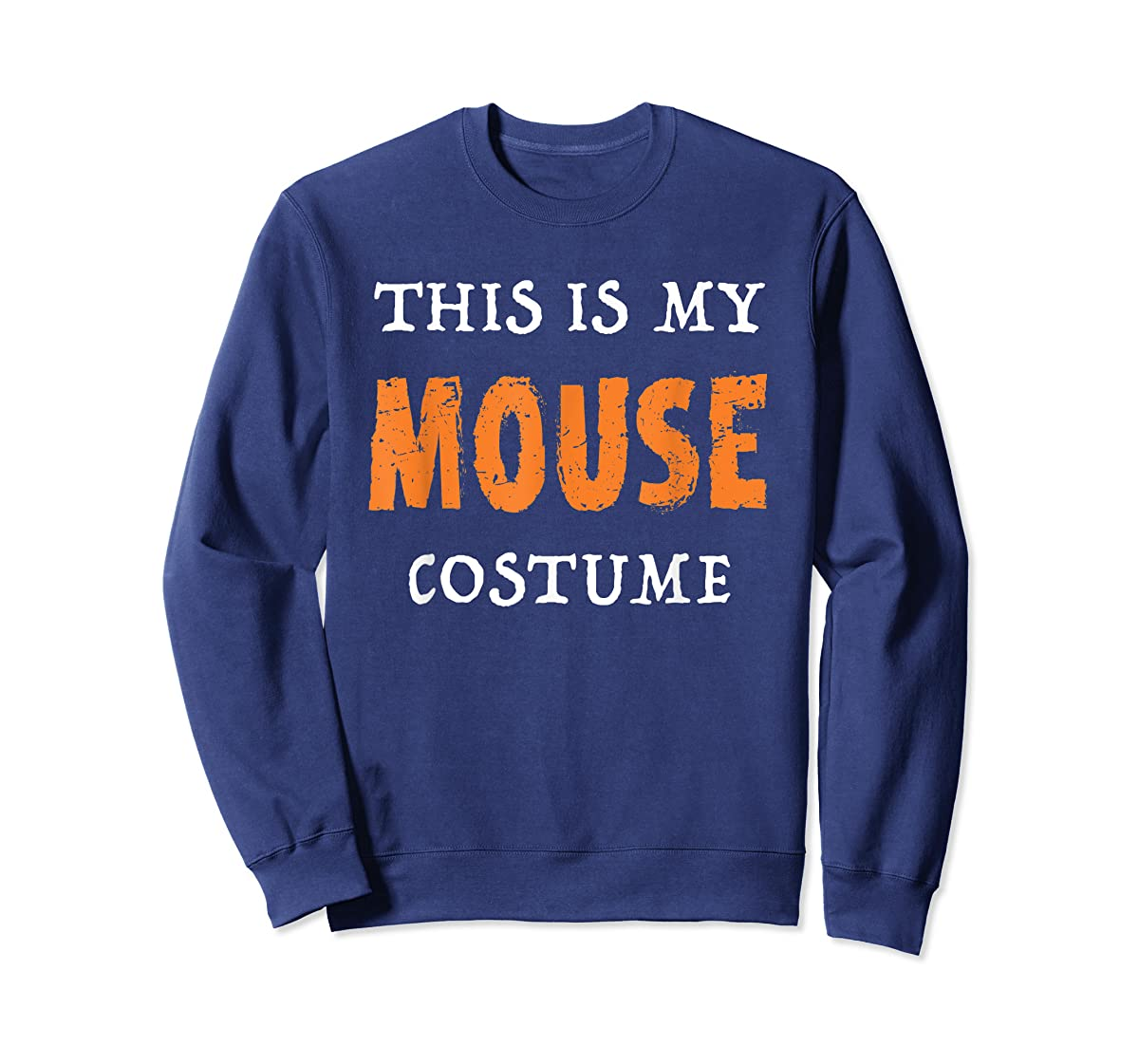 Funny This Is My Mouse Costume Halloween  T-Shirt-Sweatshirt-Navy