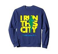 I Run This City Washington D C Apparel For Marathon Runner Shirts Sweatshirt Navy