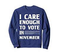 Midterm Election T Shirts I Care Enough To Vote In November Sweatshirt Navy