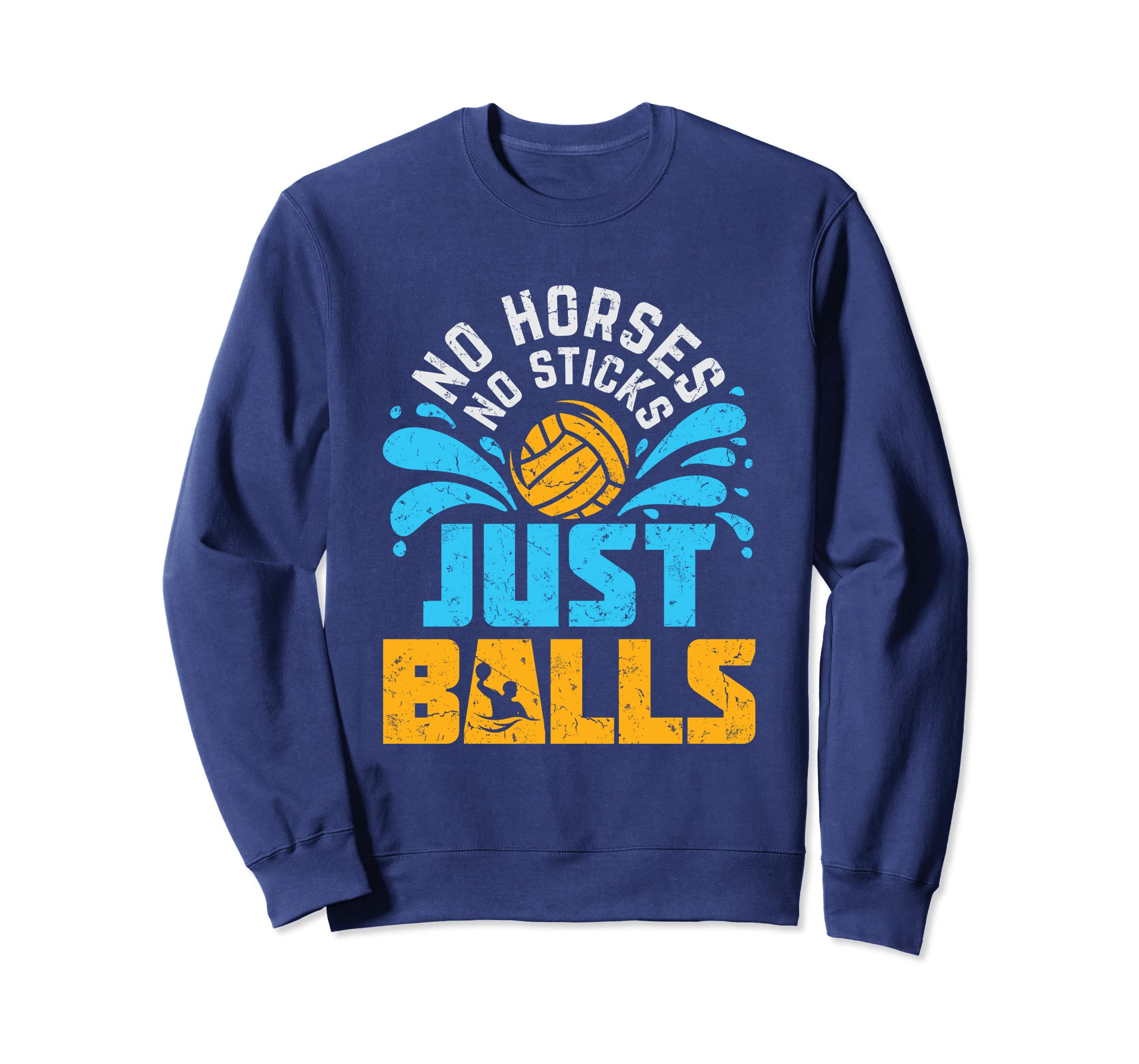 17710a13 Amazon.com: Funny Water Polo Sweatshirt Just Balls Saying Player Gifts:  Clothing