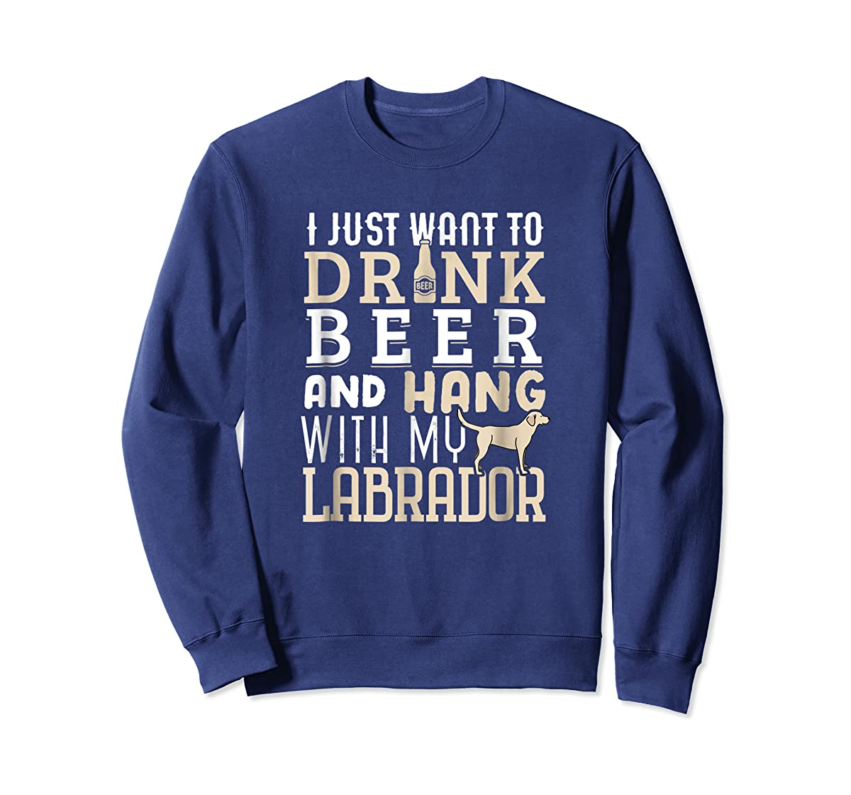 Labrador Dad Shirt Funny Father's Day Lab Retriever Dog Beer-Sweatshirt-Navy