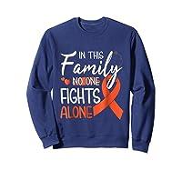 In This Family No One Fights Alone Leukemia Tshirt Sweatshirt Navy