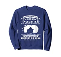 God Blessed Me With An Angel My Freaking Awesome Daughter Shirts Sweatshirt Navy
