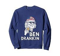 Ben Drankin Benjamin Franklin Thug Funny 4th Of July Party Shirts Sweatshirt Navy