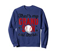 That's My Grandson Out There Baseball Grandpa Shirts Sweatshirt Navy