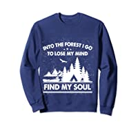 Into The Forest I Go To Lose My Mind And Find My Soul Ts Shirts Sweatshirt Navy