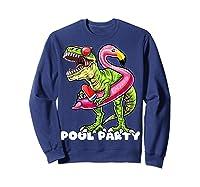 Pool Party T Rex Dinosaur Flamingo Float Summer Gift Shirts Sweatshirt Navy