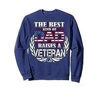 Veteran Father's Day Gift Best Dad Raises A Veteran Shirts Sweatshirt Navy
