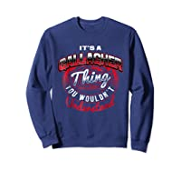 Gallagher Name T Shirts It S A Gallagher Thing Sweatshirt Navy
