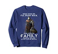 Mess With My Family Knight Tshirt Sweatshirt Navy