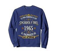 Birthday T Shirt Gift For Latino Born In 1965 Sweatshirt Navy