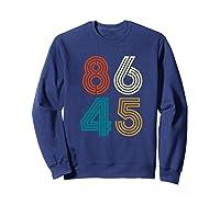 Classic Vintage Style 86 45 Anti Trump Funny T-shirt Sweatshirt Navy
