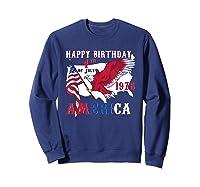 Happy Birthday America T-shirt 4th Of July Shirt Gift T-shirt Sweatshirt Navy