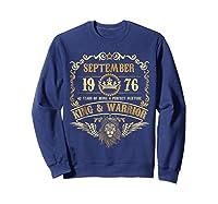 Sept 1976 42 Years Of Being A Mixture King Warrior Shirts Sweatshirt Navy