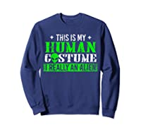 Alien Human Costume Funny Science Fiction Gifts Shirts Sweatshirt Navy