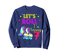 Let's Roll I'm Turning 7 Roller Skate 7 Birthday Shirts Sweatshirt Navy