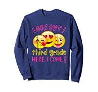 Look Out Third Grade Here I Come Shirt Sweatshirt Navy