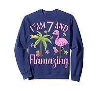 I Am 7 And Flamazing Shirt 7th Birthday Flamingo Lover Gift Sweatshirt Navy