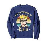 My Patronus Is Ruth Bader Ginsburg Shirt Notorious Rbg Gift Sweatshirt Navy