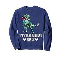 Titi Saurus T Rex Dinosaur T Shirt Mother Day Gift Tee Sweatshirt Navy