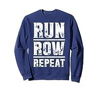 Run Row Repeat Ness Gym Workout Gift Shirts Sweatshirt Navy