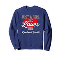 Just A Girl Who Loves Her Lionhead Rabbit Shirt For  Sweatshirt Navy