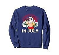 Christmas In July Summertime Beach Santa Claus Shirts Sweatshirt Navy