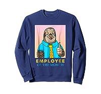 Employee Of The Month Sleepy Sloth Funny Boss Gift Shirts Sweatshirt Navy