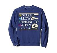 Mistakes Allow Thinking To Happen Math Shirts Sweatshirt Navy