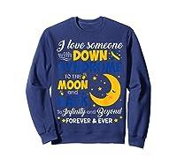 Mom Dad Love Someone World Down Syndrome Shirts Sweatshirt Navy