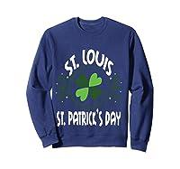Saint Paddys Day St. Louis St Patricks Missouri T-shirt Sweatshirt Navy