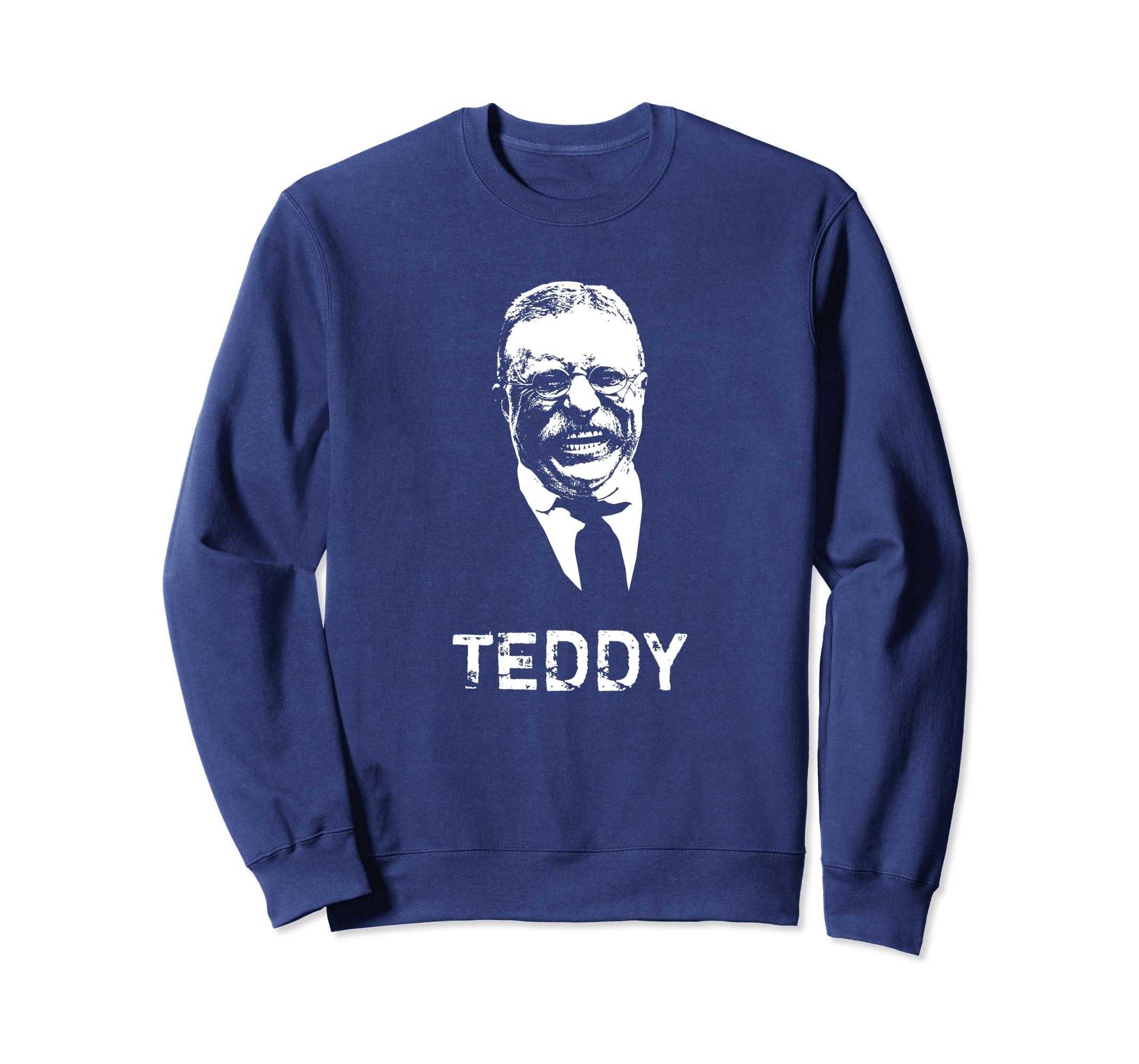TEDDY – President Theodore Roosevelt Sweatshirt-Teehay