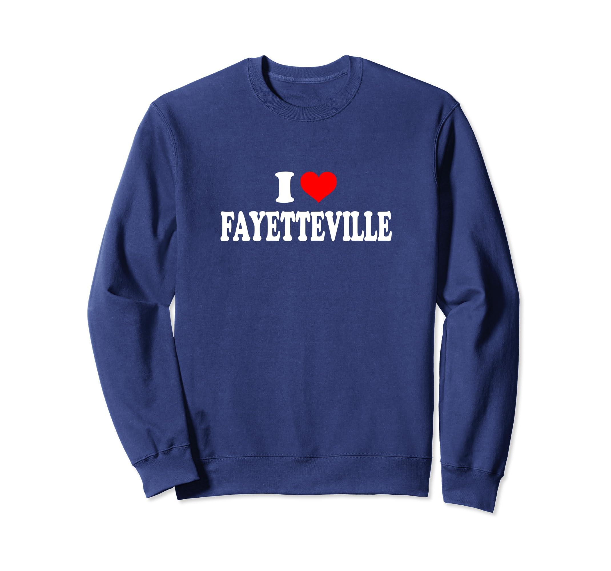 Amazon com: I Love Fayetteville Sweatshirt: Clothing