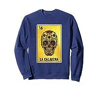 La Calavera Loteria Mexico Sugar Skull Loteria Shirts Sweatshirt Navy
